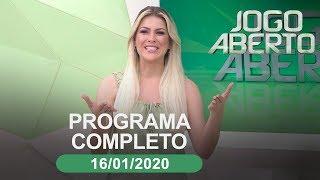 Jogo Aberto - 16/01/2020 - Programa completo