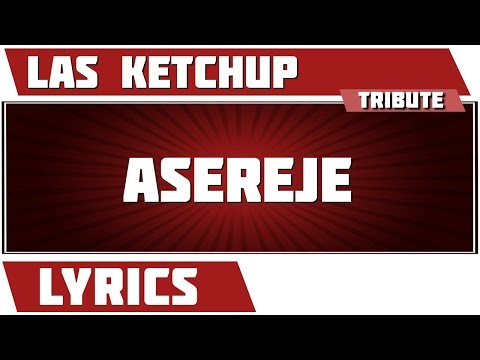 Asereje - Las Ketchup tribute - Lyrics