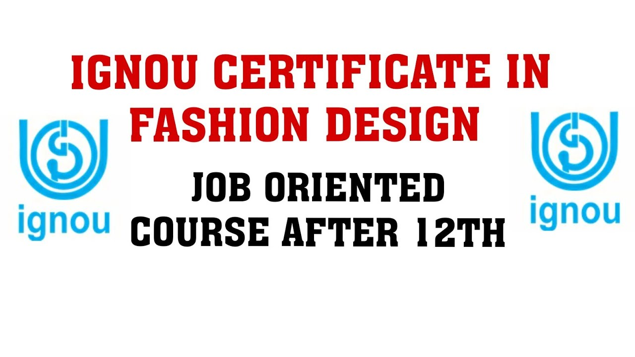 Ignou New Job Oriented Certificate Program Cfde Certificate In Fashion Design Youtube
