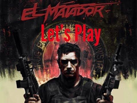 Let's Play:  El Matador