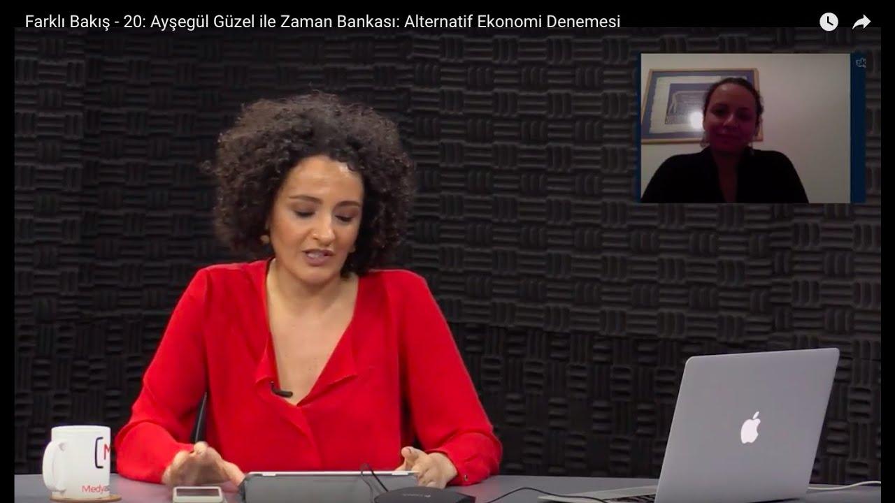 Farklı Bakış - 20: Ayşegül Güzel ile Zaman Bankası: Alternatif Ekonomi Denemesi