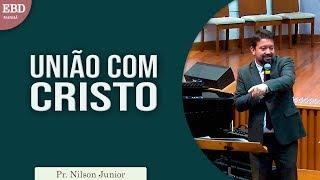 União com Cristo | Pr Nilson Junior