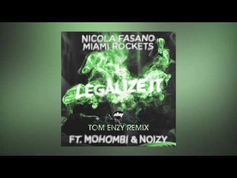 Nicola Fasano & Miami Rockets - Legalize It feat. Mohombi & Noizy (Tom Enzy Remix) [Cover Art]