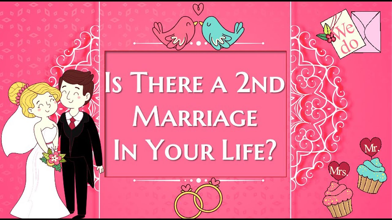 Is there a 2nd marriage in your life?