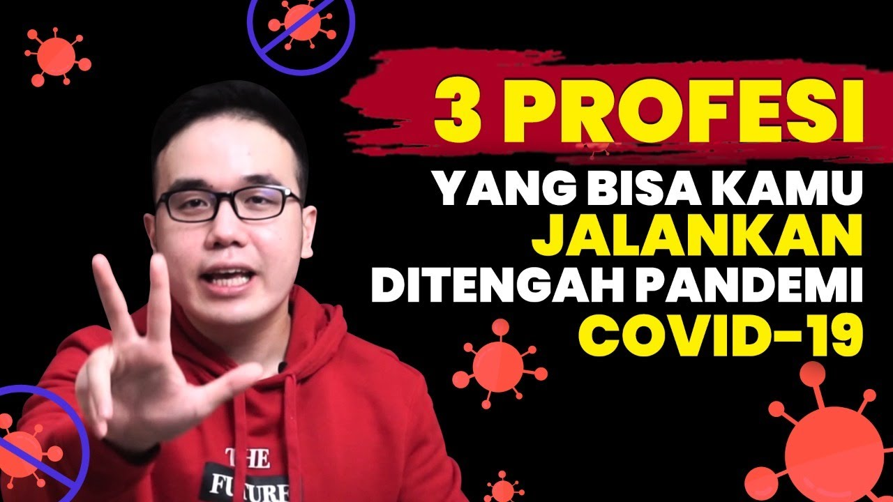3 Profesi yang Bisa Kamu Lakukan Ditengah Pandemi Covid-19