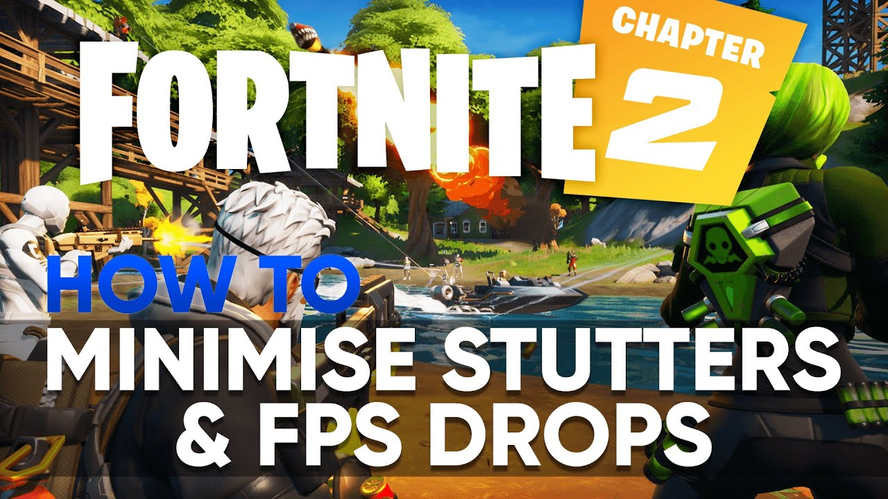 How To Minimise Stutter & FPS Drops In Fortnite Chapter 2