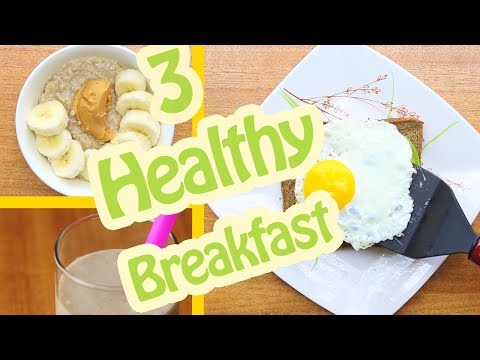 Quick & Healthy Breakfast Ideas! 3 Healthy Recipes For Weight Loss
