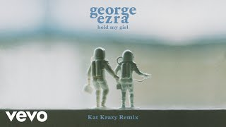 Baixar George Ezra - Hold My Girl (Kat Krazy Remix) [Audio]