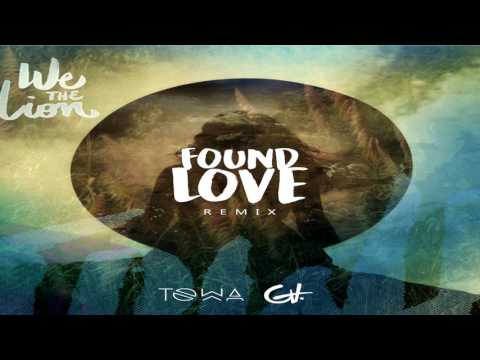We the Lion - Found Love ( Towa x GA )