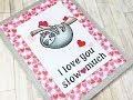 Love You Slow Much | Valentine Card Series 2018