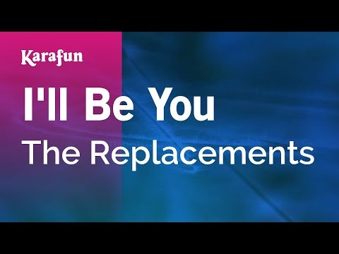 Karaoke I'll Be You - The Replacements *