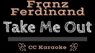 Franz Ferdinand Take Me Out CC Karaoke Instrumental Lyrics