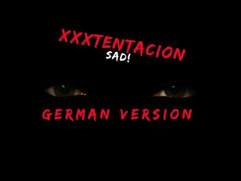 XXXTENTACION - SAD! (GERMAN VERSION) auf deutsch