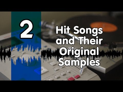 Hit Songs and Their original Samples Part 2