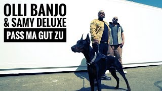 Olli Banjo ft. Samy Deluxe – Pass ma gut zu (Official Video) ► VÖ 04/08/2017