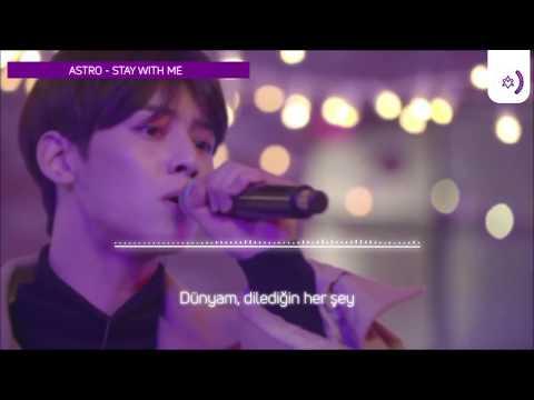[Türkçe Altyazılı] ASTRO - Stay With Me (Live/Studio Ver.)