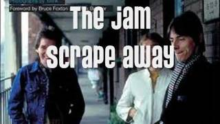 The Jam - Scrape Away