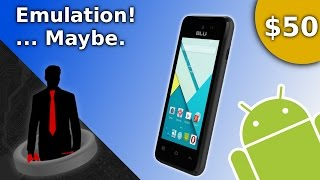 The Low Cost Emulation Solution! The $50 Smart Phone Experiment