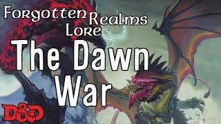 Forgotten Realms Lore - The Dawn War