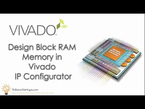 Design a Block RAM Memory in IP Integrator in Vivado