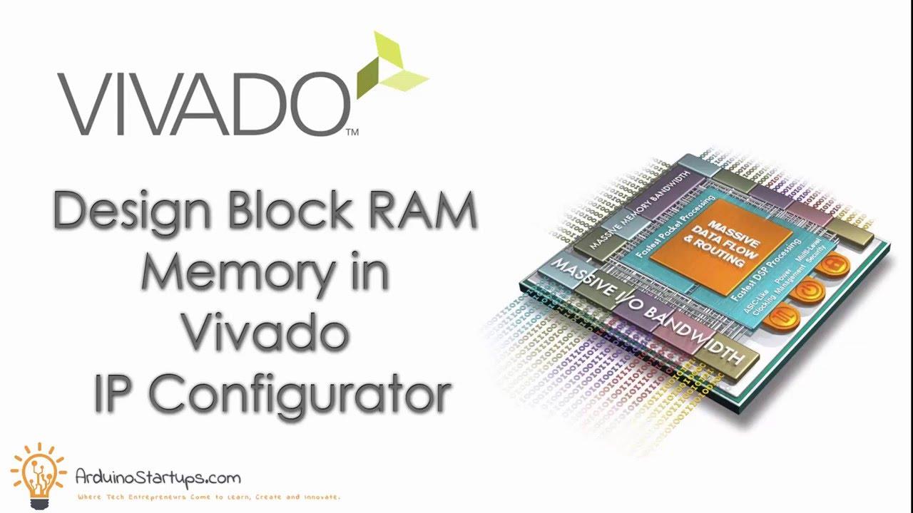 Design a Block RAM Memory in IP Integrator in Vivado