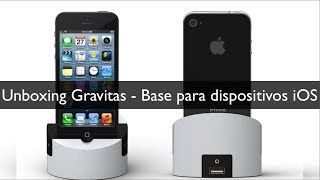 Unboxing Gravitas   Base para dispositivos iOS