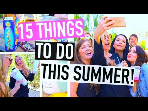 15 Things To Do This Summer!