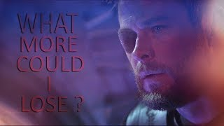 (Marvel) Thor | What More Could I Lose ?