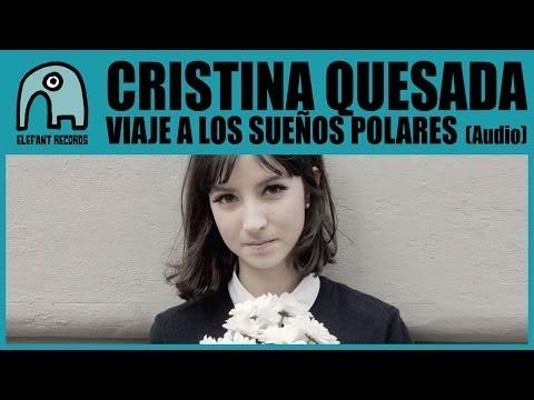 CRISTINA QUESADA - Viaje A Los Sueños Polares [Audio]
