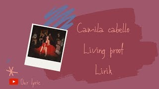 lyric living proof - camila cabello / lirik lagu
