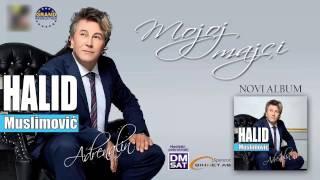 Halid Muslimovic - Mojoj majci - (Audio 2013) HD