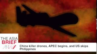 China's killer drones, APEC begins, and US skips Philippines