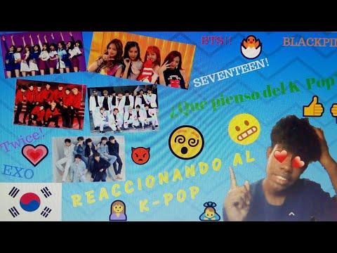 REACCIONANDO AL K-POP/ BTS, TWICE, EXO, BLACKPINK, SEVENTEEN | Yisus Mugfri