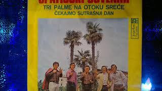 OPATIJSKI  SUVENIRI - Tri palme na otoku sreće, Čekajmo sutrašnji dan
