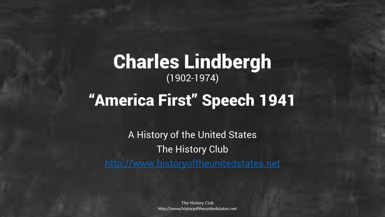 Charles Lindbergh - America First Speech -1941
