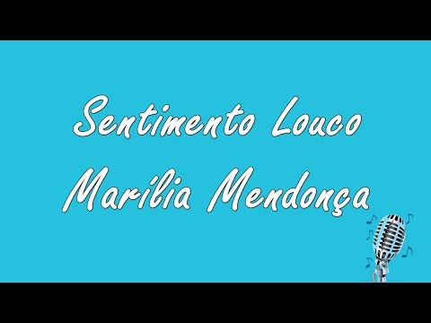 Sentimento Louco - Marília Mendonça (Letra)