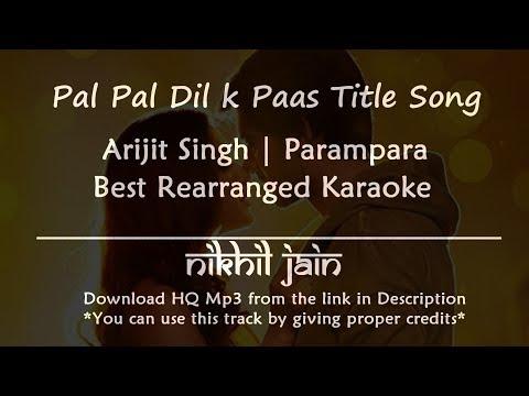 Download Lagu  Pal Pal Dil Ke Paas –Title Song | Arijit Singh | Parampara | Best Karaoke with s Mp3 Free