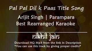 Pal Pal Dil Ke Paas –Title Song | Arijit Singh | Parampara | Best Karaoke with lyrics