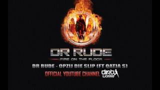 Dr. Rude & Qatja S - Opzij die slip