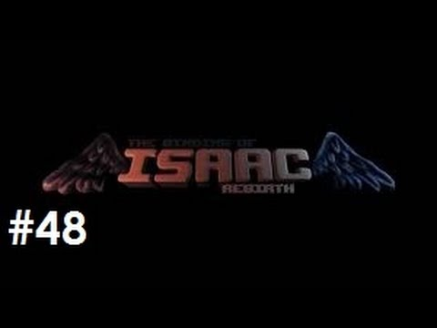 The Binding of Isaac: Rebirth - Episode 48