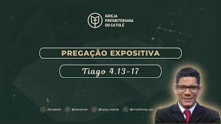 Tiago 4.13-17 | Rev. Ericon Oliveira | IPCatolé