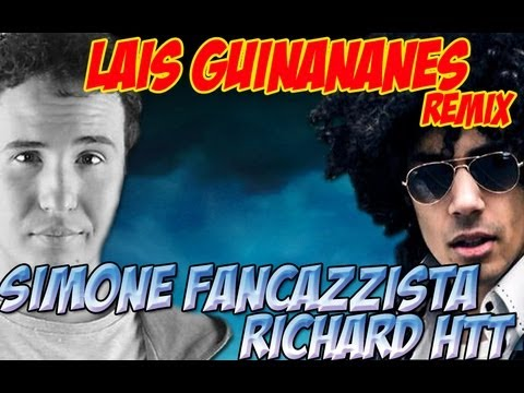 Lais Guinananes OFFICIAL REMIX [con Simone Fancazzista & Richard HTT]