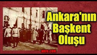 Ankara'nın Başkent Oluşu (13 Ekim 1923)  – Ankara Neden ve Nasıl Başkent Seçildi? Sebepleri Nelerdir