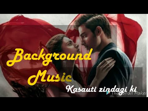 Kasauti Zindagi Kay 2 Background Music