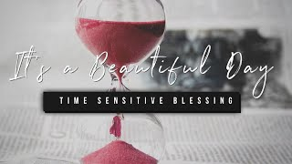 It's a Beautiful Day | Time Sensitive Blessing | 12 March 2021