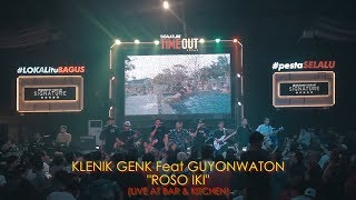 Klenik Genk Feat Guyon Waton ROSO IKI LIVE at BAR KITCHEN.mp3