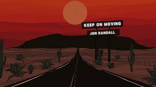 Jon Randall - Keep On Moving