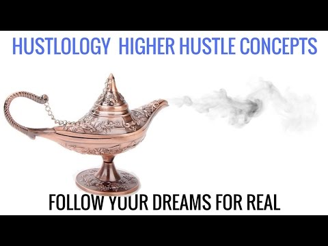 How to Follow Your Dream for REAL - HUSTLOLOGY