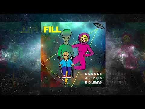 FILL - Deuses, Aliens e Dilemas (Full Album)