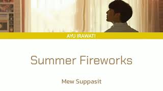 Mew Suppasit - Summer Fireworks  Lyrics [ENG/INDO]